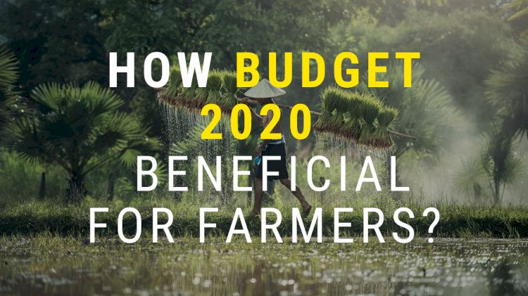 BUDGET 2020-21 FOR FARMERS
